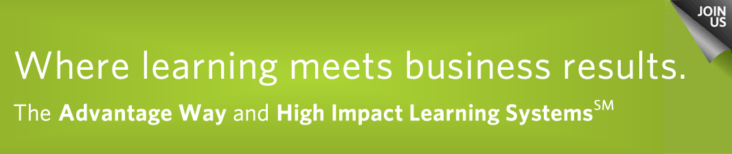 The Advantage Way and High Impact Learning Systems(sm) - Where Learning Meets Business Results